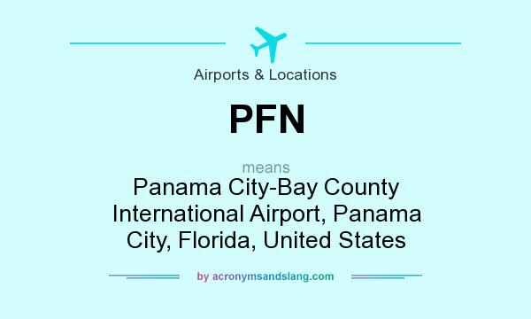 What does PFN mean? It stands for Panama City-Bay County International Airport, Panama City, Florida, United States