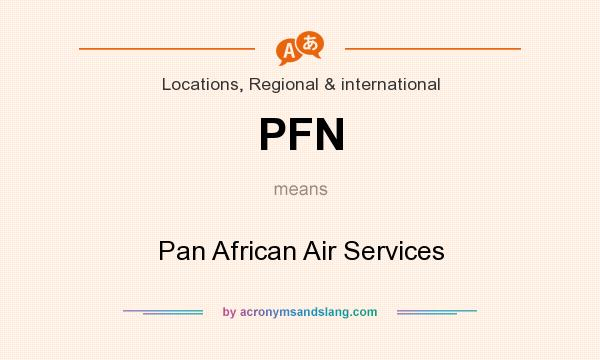 What does PFN mean? It stands for Pan African Air Services