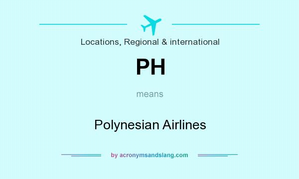 What does PH mean? It stands for Polynesian Airlines