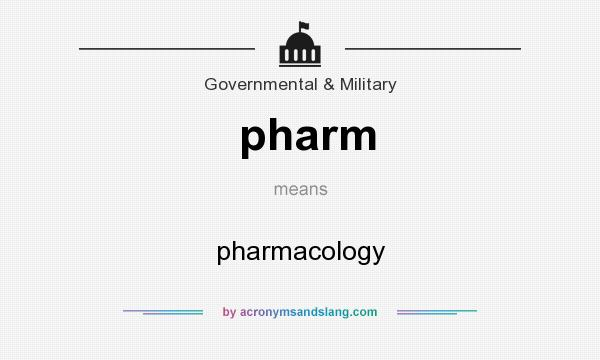 What does pharm mean? It stands for pharmacology