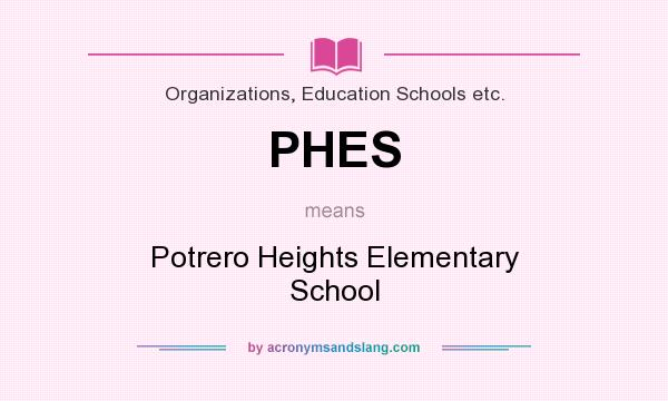 What does PHES mean? It stands for Potrero Heights Elementary School