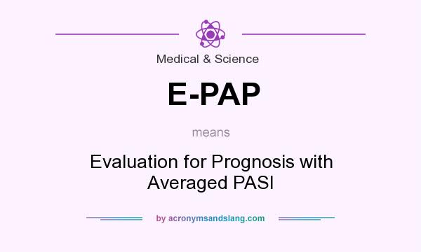 What does E-PAP mean? It stands for Evaluation for Prognosis with Averaged PASI