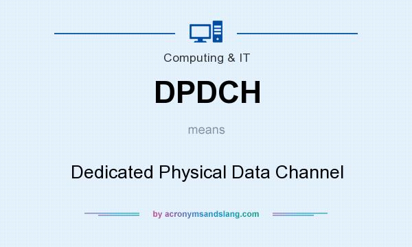 What does DPDCH mean? It stands for Dedicated Physical Data Channel
