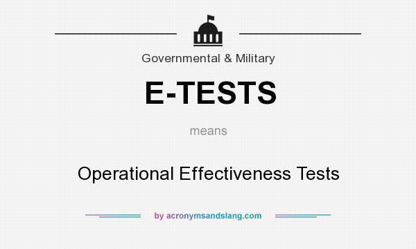 What does E-TESTS mean? It stands for Operational Effectiveness Tests