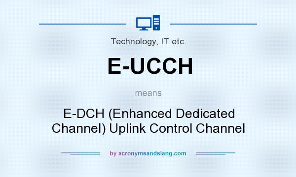 What does E-UCCH mean? It stands for E-DCH (Enhanced Dedicated Channel) Uplink Control Channel