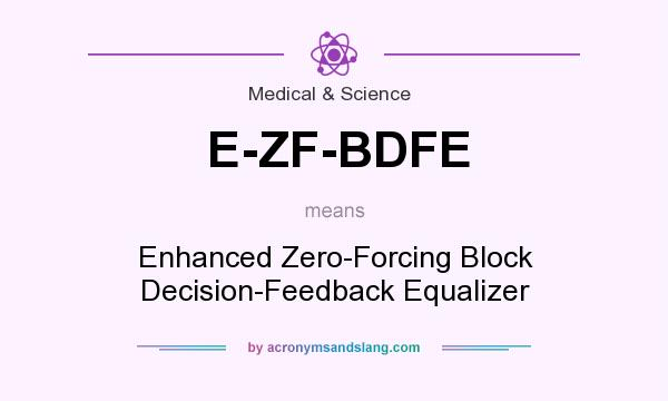 What does E-ZF-BDFE mean? It stands for Enhanced Zero-Forcing Block Decision-Feedback Equalizer