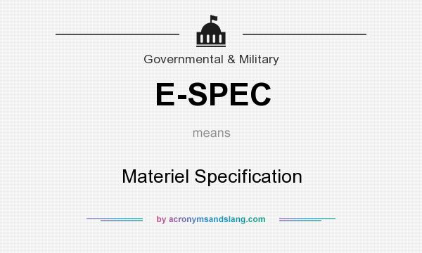 What does E-SPEC mean? It stands for Materiel Specification