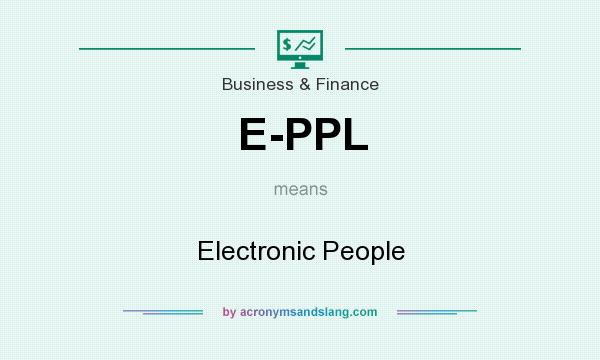 What does E-PPL mean? It stands for Electronic People