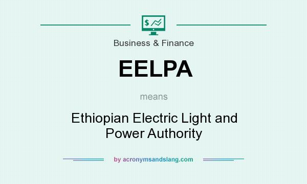 What does EELPA mean? It stands for Ethiopian Electric Light and Power Authority