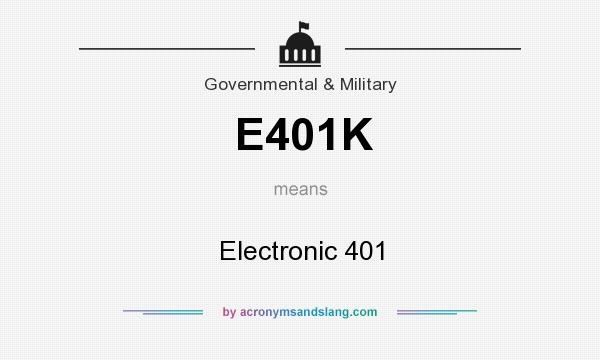 What does E401K mean? It stands for Electronic 401