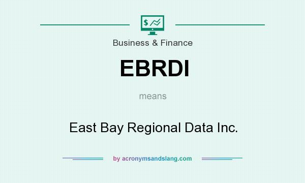 What does EBRDI mean? It stands for East Bay Regional Data Inc.