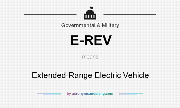 What does E-REV mean? It stands for Extended-Range Electric Vehicle