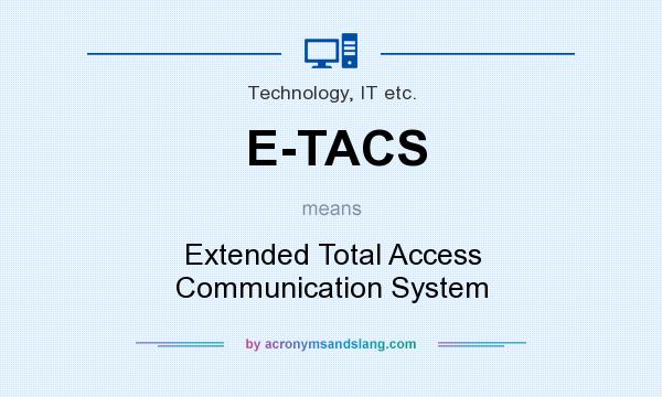 What does E-TACS mean? It stands for Extended Total Access Communication System