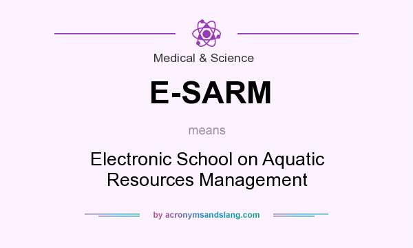 What does E-SARM mean? It stands for Electronic School on Aquatic Resources Management