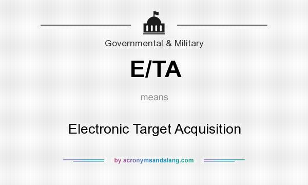 What does E/TA mean? It stands for Electronic Target Acquisition