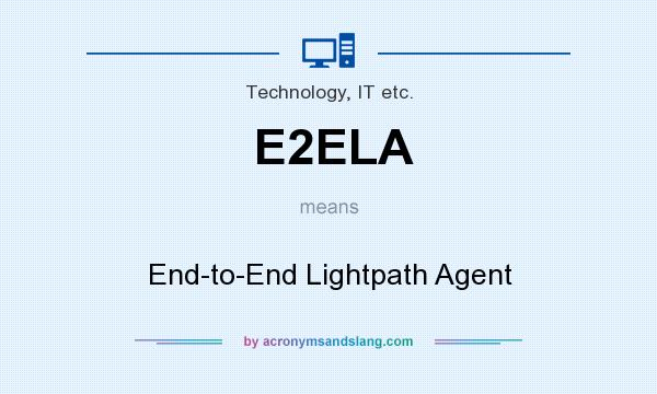 What does E2ELA mean? It stands for End-to-End Lightpath Agent