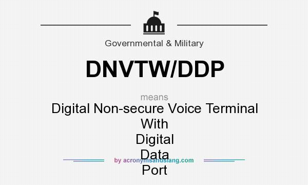 What does DNVTW/DDP mean? It stands for Digital Non-secure Voice Terminal With Digital Data Port