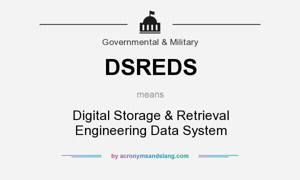 What does DSREDS mean? It stands for Digital Storage & Retrieval Engineering Data System