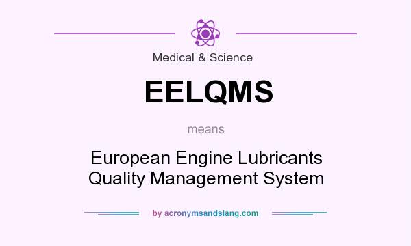What does EELQMS mean? It stands for European Engine Lubricants Quality Management System