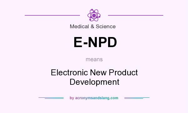 What does E-NPD mean? It stands for Electronic New Product Development