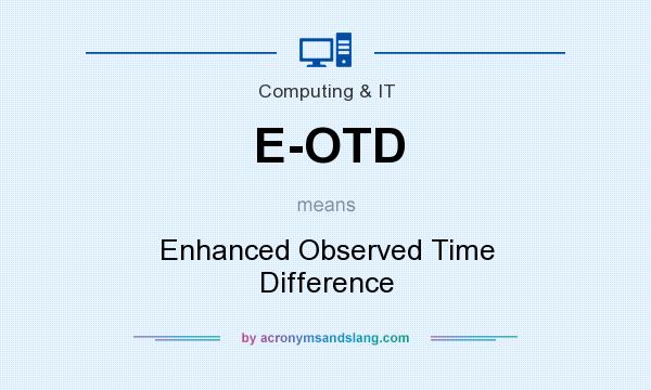 What does E-OTD mean? It stands for Enhanced Observed Time Difference