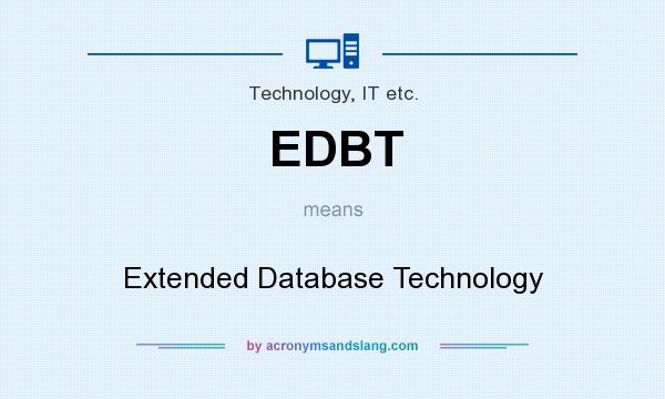 What does EDBT mean? It stands for Extended Database Technology