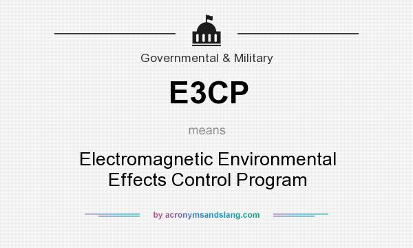 What does E3CP mean? It stands for Electromagnetic Environmental Effects Control Program
