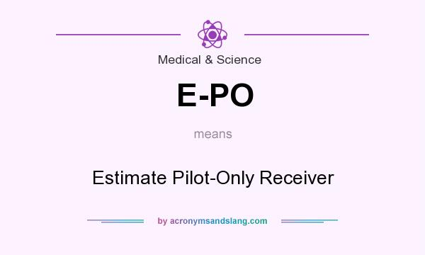 What does E-PO mean? It stands for Estimate Pilot-Only Receiver