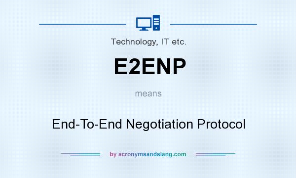 What does E2ENP mean? It stands for End-To-End Negotiation Protocol