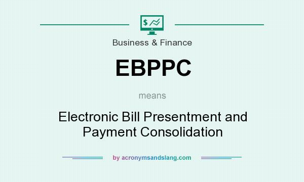 electronic bill presentment and payment ebpp Benefi ts of electronic bill presentment and payment (ebpp) today's consumers are more informed and more connected than ever before data is instantly accessible.