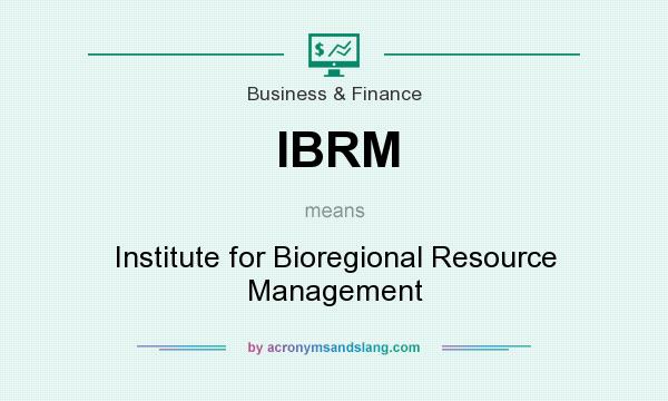 What does IBRM mean? It stands for Institute for Bioregional Resource Management