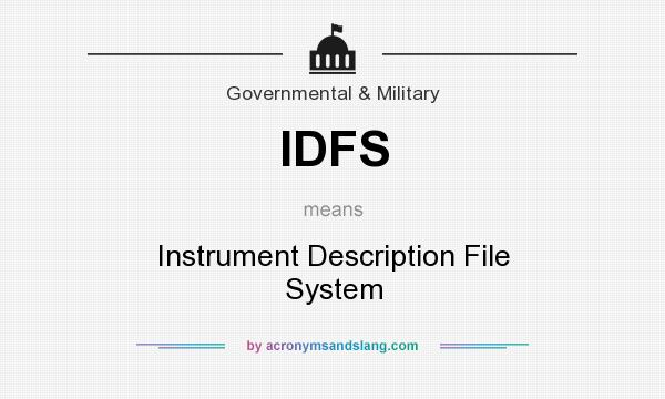 What does IDFS mean? It stands for Instrument Description File System