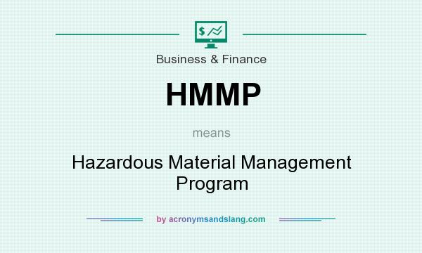 What does HMMP mean? It stands for Hazardous Material Management Program