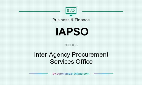 What does IAPSO mean? It stands for Inter-Agency Procurement Services Office