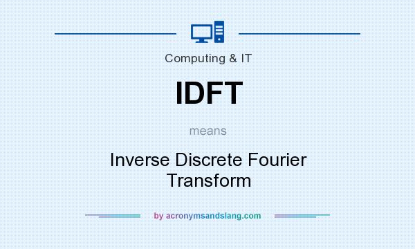 What does IDFT mean? It stands for Inverse Discrete Fourier Transform