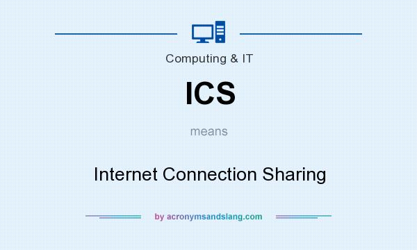 What does ICS mean? It stands for Internet Connection Sharing