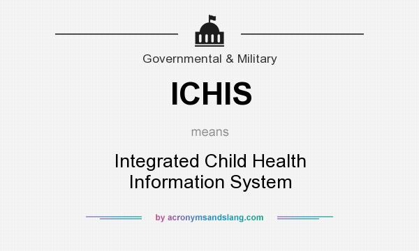 What does ICHIS mean? It stands for Integrated Child Health Information System