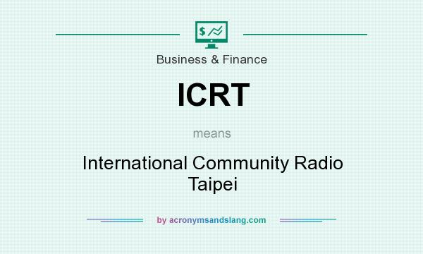What does ICRT mean? It stands for International Community Radio Taipei