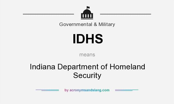 What does IDHS mean? It stands for Indiana Department of Homeland Security