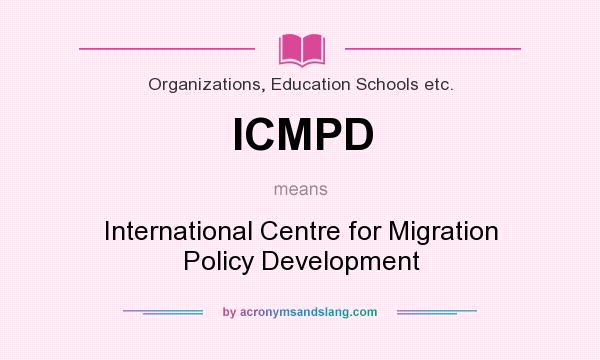 What does ICMPD mean? It stands for International Centre for Migration Policy Development