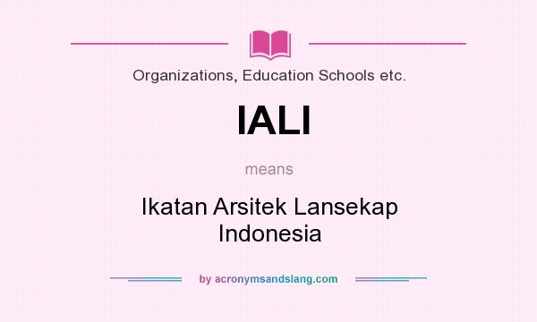 What does IALI mean? It stands for Ikatan Arsitek Lansekap Indonesia