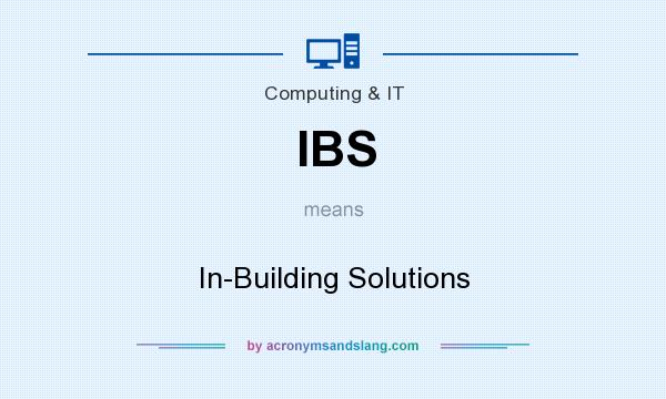 What does IBS mean? It stands for In-Building Solutions