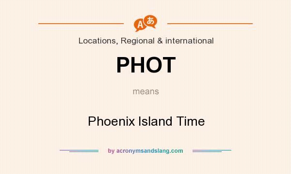 What does PHOT mean? It stands for Phoenix Island Time