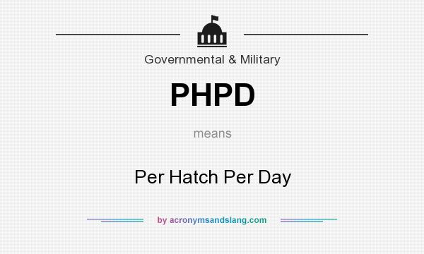 What does PHPD mean? It stands for Per Hatch Per Day