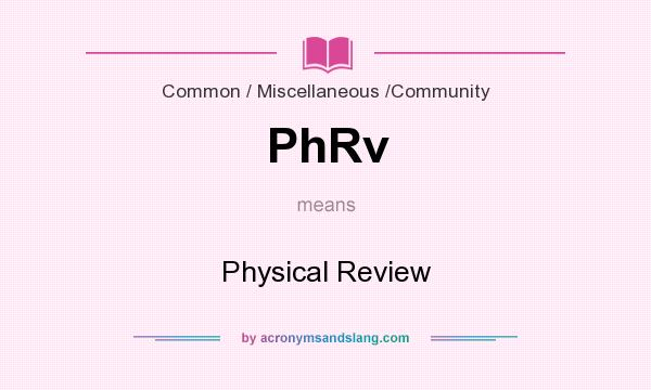 What does PhRv mean? It stands for Physical Review