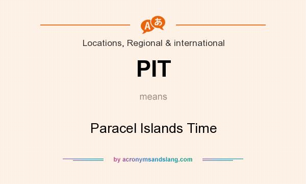 What does PIT mean? It stands for Paracel Islands Time