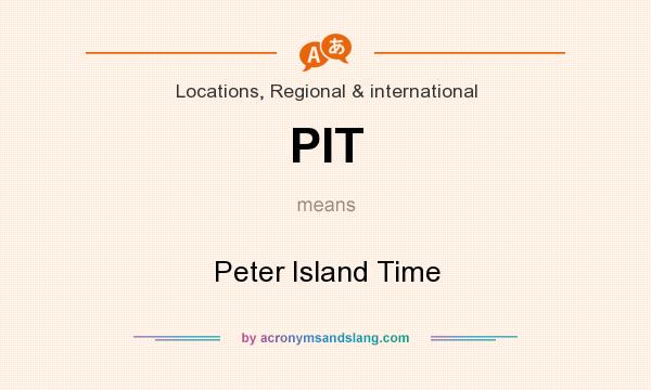 What does PIT mean? It stands for Peter Island Time