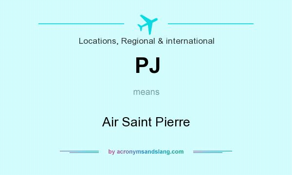 What does PJ mean? It stands for Air Saint Pierre