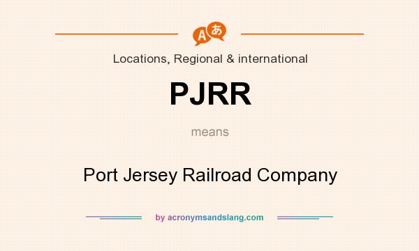What does PJRR mean? It stands for Port Jersey Railroad Company