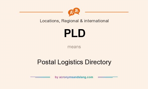 What does PLD mean? It stands for Postal Logistics Directory
